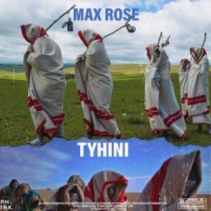 Max Rose – Tyhini
