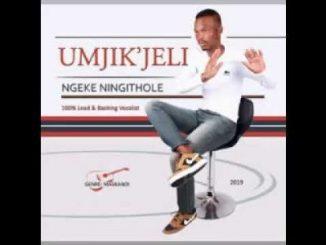 Mjikijeli – Sishesha Ukufa