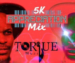TorQue MuziQ – 5K Appreciation Mix