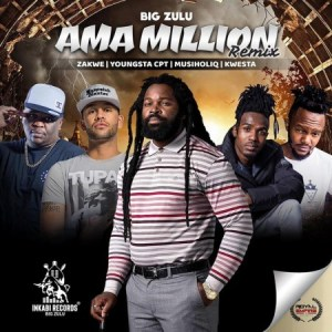 Big Zulu - Ama Million Remix