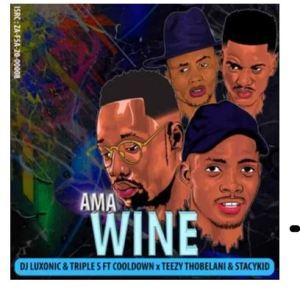 DJ Luxonic & Triple S – Ama Wine Ft. Cooldown, Teezy Thobelani & Stacykid