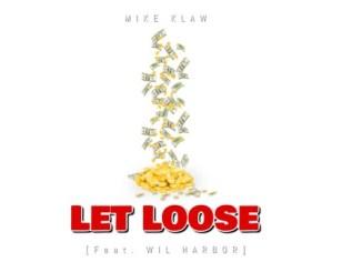 DJ Mike Klaw – Let Loose Ft. Wil Harbor