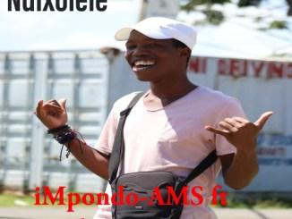 IMpondo-AMS ft Bk Mngoma – Ndixolele
