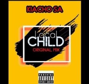 Kiacho Sa – Local Child (Kasi Dance Mix)