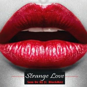 Sam De DJ – Strange Love