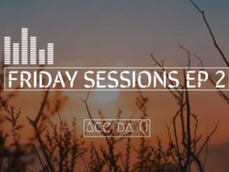 Ace da Q – FRIDAY SESSIONS 2
