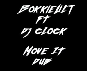 Bokkieult & DJ Clock Move It Mp3 Download