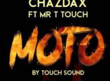 ChazDax Ft. Mr T Touch – MOTO