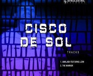 Cisco De Sol & Lizwi – Umhlaba
