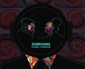 DJ Kabila – Somnyama Ft. WendySoni