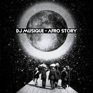 DJ Musique – Afro Story