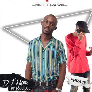 DJ Nitrox & Phrase – As'phuzeni Kube Mnandi Ft. Soul Luu
