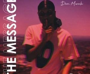 Dan Mwale – The Message