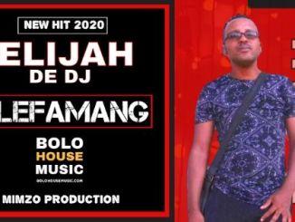 Elijah De DJ – Olefamang