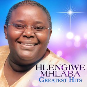 Hlengiwe Mhlaba Worship Songs
