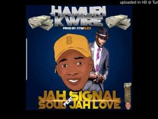 Jah Signal Ft Soul Jah Love - Hamurikwire