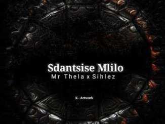 Mr Thela & Sihlez – Sdantsise Mlilo
