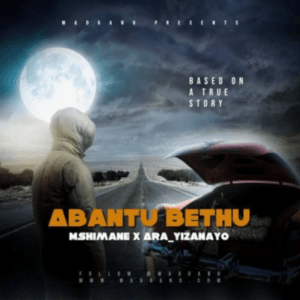 Mshimane & Ara – Abantu Bethu