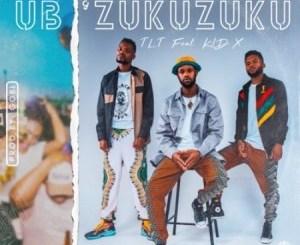 TLT – Ubuzukuzuku Ft. Kid X