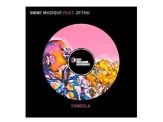 8nine Muzique Ft. Zethu – Sondela