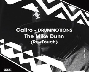 Caiiro – Drummotions (The Mike Dunn Re-Touch)