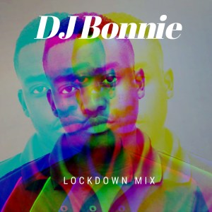 DJ Bonnie – Lockdown Mix