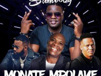 DJ Sumbody – Monate Mpolaye ft. Cassper Nyovest, Thebe & Veties