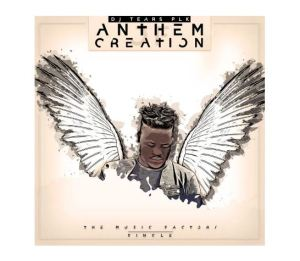 DJ Tears PLK – Anthem Of Creation