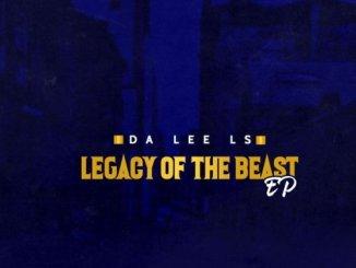 Da Lee LS – Legacy Of The Beast – EP