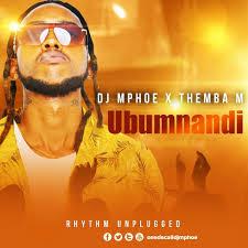 Dj Mphoe – Ubumnandi ft Themba M