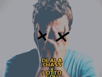 Dlala Chass & Lotto Loh – Untold Stories
