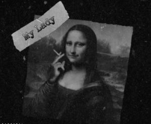 Legacy – My Lady Ft. Probl3m & Kaycee
