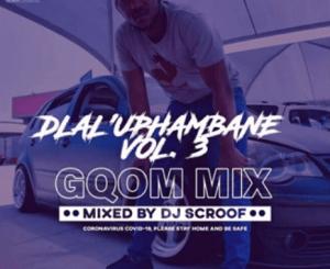 Scroof – DlaluPhambane Vol.3