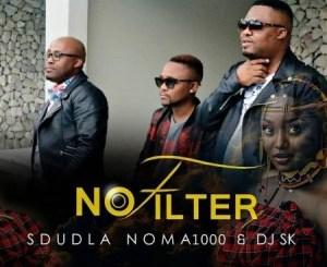 Sdudla Noma1000 & DJ SK – No Filter
