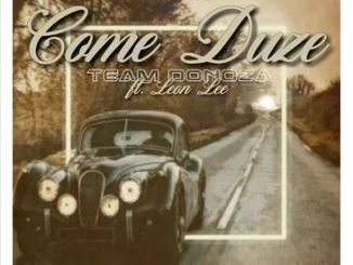 Team Donoza – Comes Duze Ft. Leon Lee