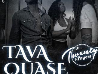Twenty Fingers – Tava Quase