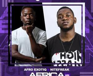Afro Exotiq & Nitefreak – Africa Is Electronic