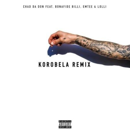 Chad Da Don – Korobela (Remix) ft. Emtee, Lolli & Bonafide Billi