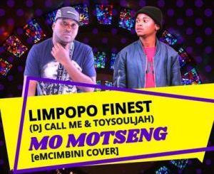 DJ Call Me & ToySouljah – Mo Motseng (eMCIMBINI COVER)