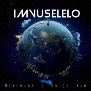 DJ Mshimane x Unique Fam – Imvuselelo