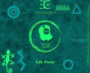 Ethiopian Chyld – Life Force