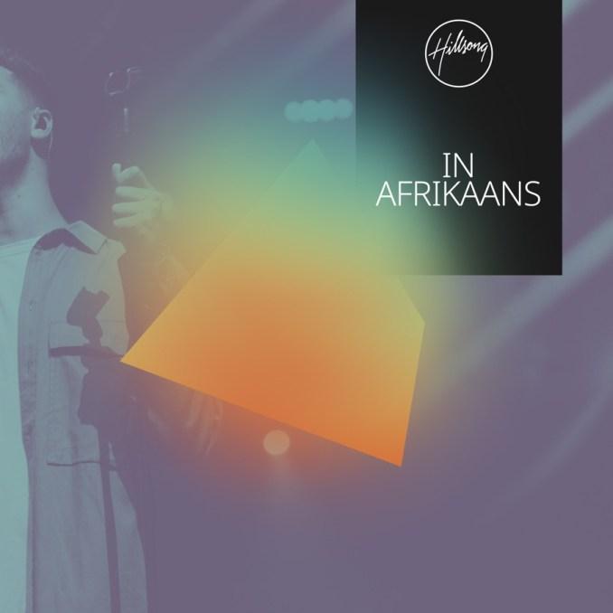 Hillsong In Afrikaans – Koning Van Konings