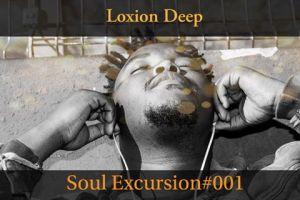 Loxion Deep – Soul Excursion #001 Mix