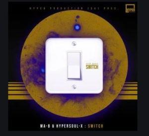 Ma-B & HyperSOUL-X – Switch (Main V-HT)