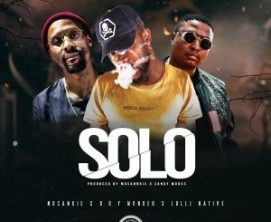 Mosankie – SOLO Ft. Lolli Native & Boy Wonder