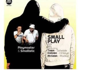 Playmaster & Smallistic – Sebelele (Original Mix) Ft.Tabia