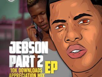 Thebelebe – Jebson Ep 10K Downloads Appreciation Mix