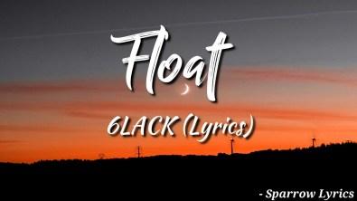 6LACK – Float Lyrics