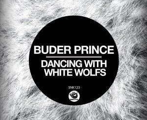 Buder Prince – Dancing With White Wolfs (Original Mix)