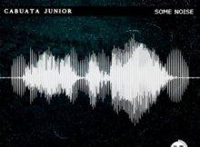 Cabuata Júnior – Some Noise (Original Mix)